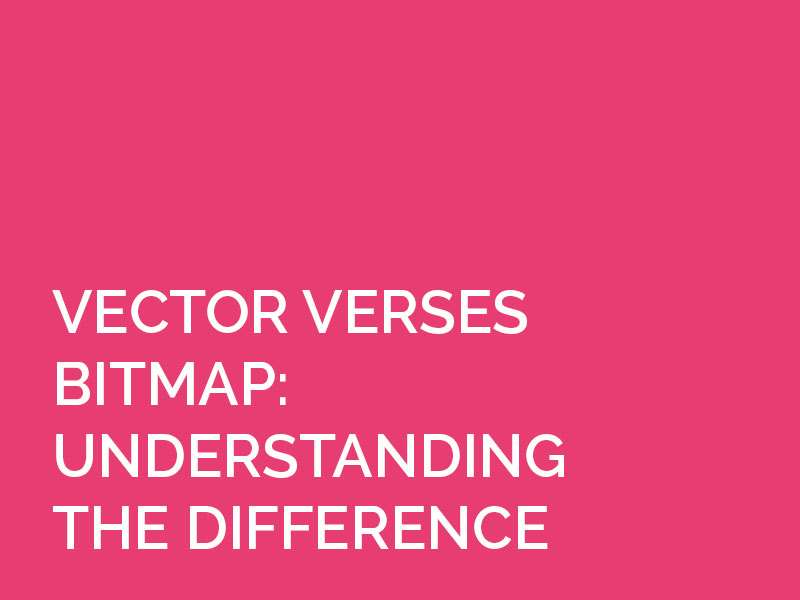 Vector verses Bitmap Graphics